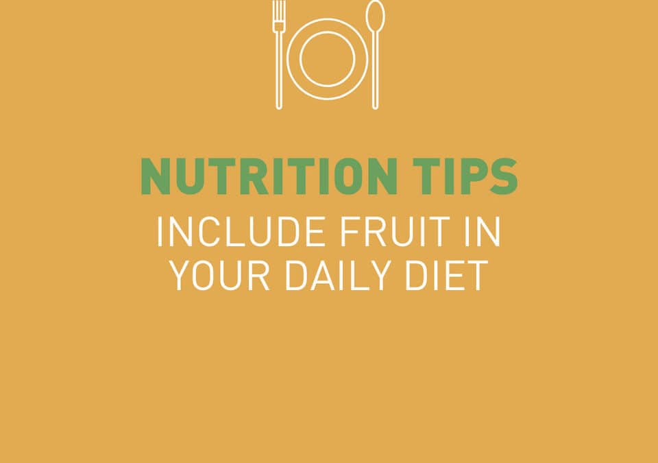 Include fruit in your daily diet