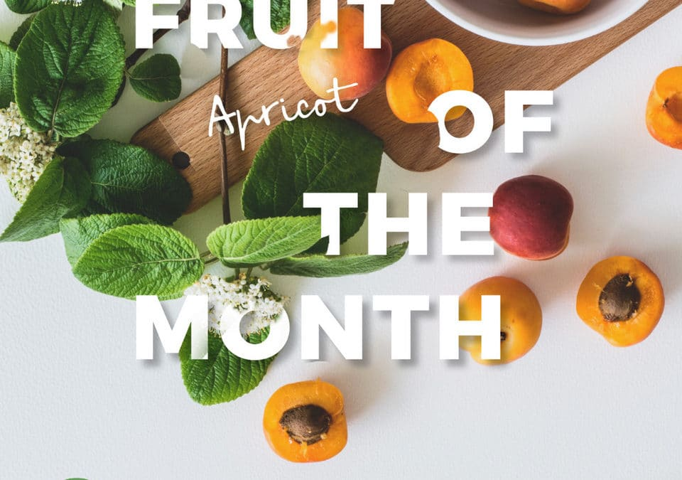 Fruit of the Month – l'Abricot