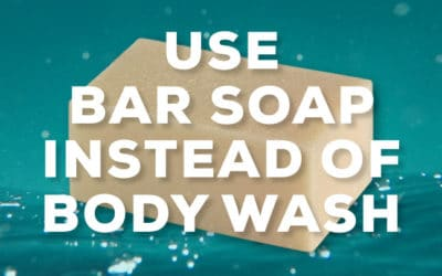 Use bar soap instead of body wash
