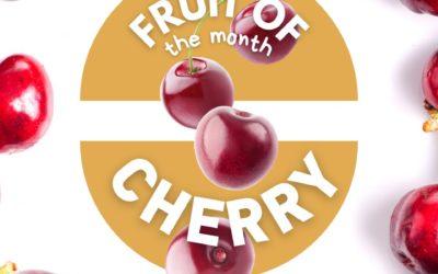Fruit of the Month : les Cerises